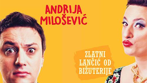 """Andrija Milošević i """"Zlatni lančić od bižuterije"""""""
